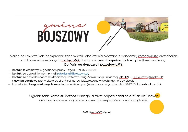 informacja nt. możliwości kontaktu z urzędem za pośrednictwem telefonu 322189366. e-mail sekretariat@bojszowy.pl, ePUAP /UGBojszowy/Skrytka ESP