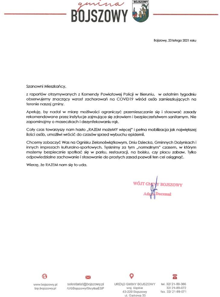 """Szanowni Mieszkańcy, z raportów otrzymywanych z Komendy Powiatowej Policji w Bieruniu, w ostatnim tygodniu obserwujemy znaczący wzrost zachorowań na COVID19 wśród osób zamieszkujących na terenie naszej gminy. Apeluję, by nadal w miarę możliwości ograniczyć przemieszczanie się i stosować zasady rekomendowane przez instytucje zajmujące się zdrowiem i bezpieczeństwem sanitarnym. Nie zapominajmy o maseczkach i dezynfekowaniu rąk. Cały czas towarzyszy nam hasło """"RAZEM możeMY więcej"""" i pełna mobilizacja jak największej ilości osób, umożliwi wrócić do czasów sprzed wybuchu epidemii. Chcemy zobaczyć Was na Ognisku Zielonoświątkowym, Dniu Dziecka, Gminnych Dożynkach i innych imprezach kulturalno-sportowych. Tęsknimy za tym """"normalnym"""" czasem, w którym możemy bezpiecznie spotkać się w parku, restauracji, na boisku, czy placu zabaw. Tylko odpowiedzialne zachowanie i stosowanie do prostych zasad pozwoli ten cel osiągnąć. Wierzę, że RAZEM nam się to uda. Wójt Gminy Bojszowy Adam Duczmal"""